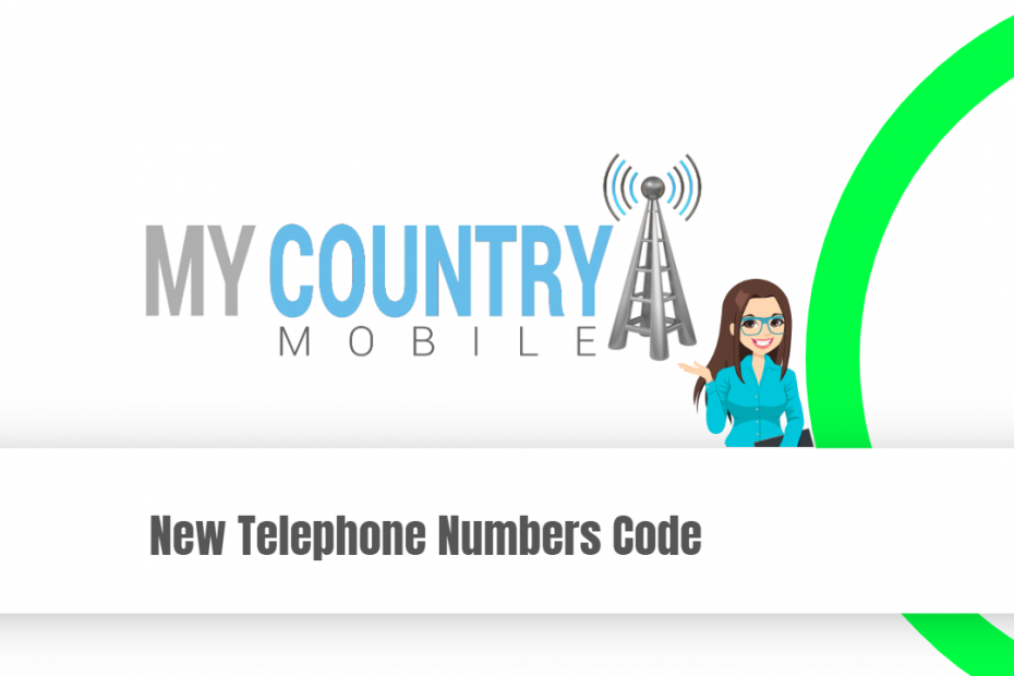 New Telephone Numbers Code - My Country Mobile