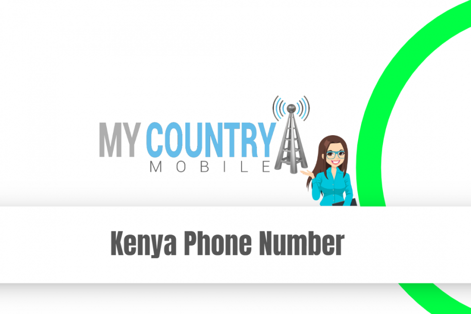 Kenya Phone Number - My Country Mobile
