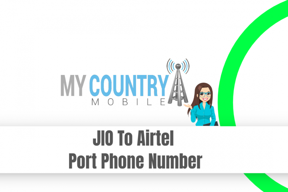 JIO To Airtel Port Phone Number - My Country Mobile