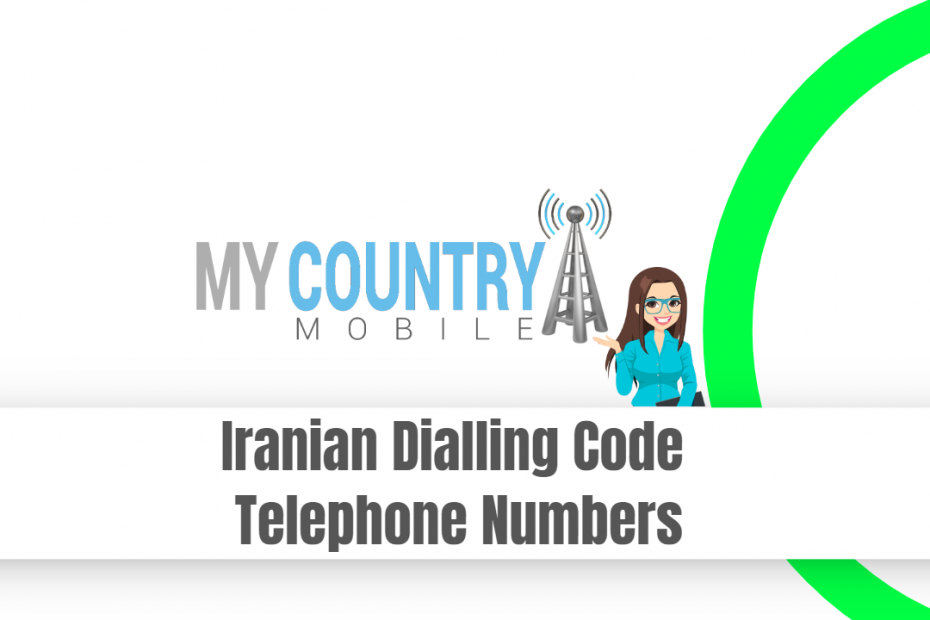 Iranian Dialling Code Telephone Numbers - My Country Mobile