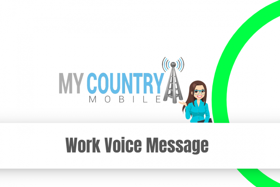 Work Voice Message - My Country Mobile