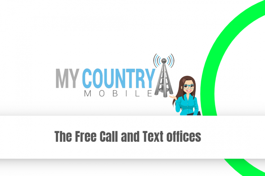 The Free Call and Text offices - My Country Mobile