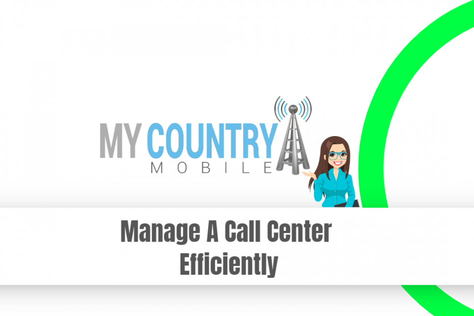 Manage A Call Center Efficiently - My Country Mobile
