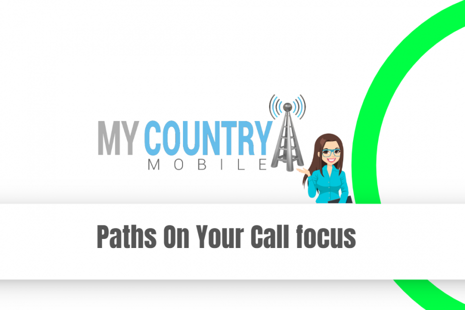 Paths On Your Call focus - My Country Mobile