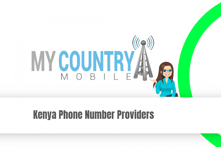 Kenya Phone Number Providers - My Country Mobile
