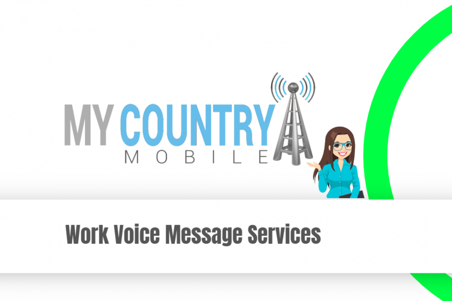 Work Voice Message Services - My Country Mobile